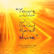 get out there and shine